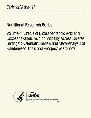 Volume 4 - Effects of Eicosapentanoic Acid and Docosahexanoic Acid on Mortality Across Diverse Settings: Systematic Review and...