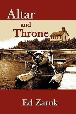 Altar and Throne (Hardcover): Ed Zaruk