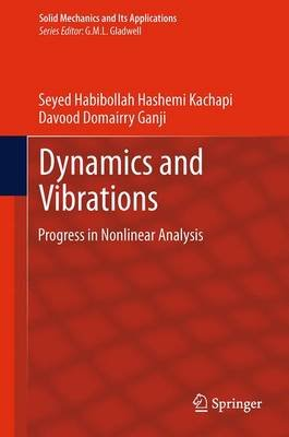 Dynamics and Vibrations - Progress in Nonlinear Analysis (Paperback, Softcover reprint of the original 1st ed. 2014): Seyed...