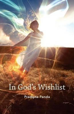 In God's Wishlist (Paperback): Pradipta Panda