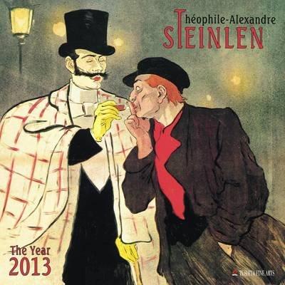 Theophile-Alexandre Steinlen 2013 (Calendar):