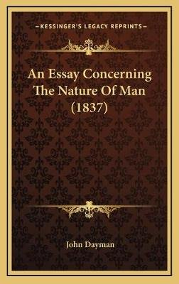 An Essay Concerning the Nature of Man (1837) (Hardcover): John Dayman