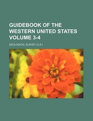 Guidebook of the Western United States Volume 3-4 (Paperback): Geological Survey