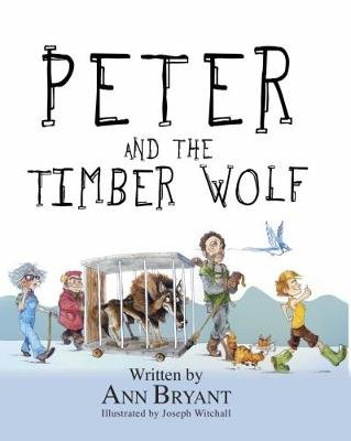 Peter and the Timber Wolf (Paperback): Ann Bryant
