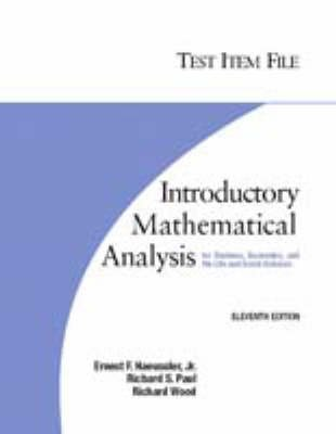 Introductory Mathematical Analysis - Test Item File (Paperback, 11th Revised edition): Ernest F. Haeussler, Richard S. Paul