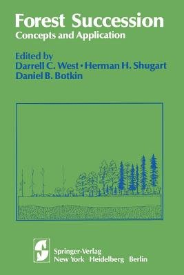 Forest Succession - Concepts and Application (Paperback, Softcover reprint of the original 1st ed. 1981): D.C. West, H. H....