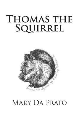 Thomas the Squirrel (Paperback): Mary Da Prato