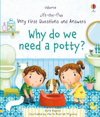 Why Do We Need A Potty? (Board book): Katie Daynes