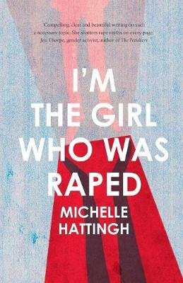 I'm The Girl Who Was Raped (Paperback): Michelle Hattingh