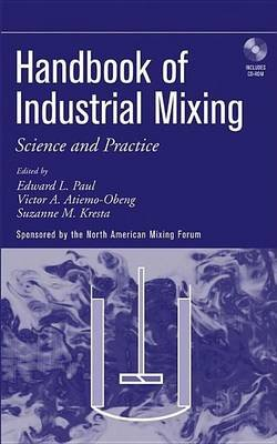 Handbook of Industrial Mixing (Electronic book text): Edward L. Paul, Victor Atiemo-Obeng, Suzanne Kresta