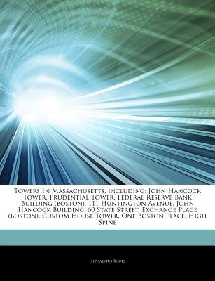 Articles on Towers in Massachusetts, Including - John Hancock Tower, Prudential Tower, Federal Reserve Bank Building (Boston),...