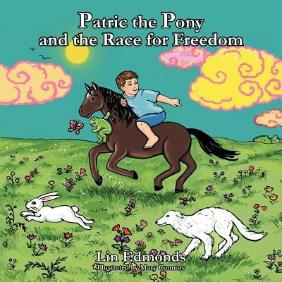 Patric the Pony and the Race for Freedom (Paperback): Lin Edmonds