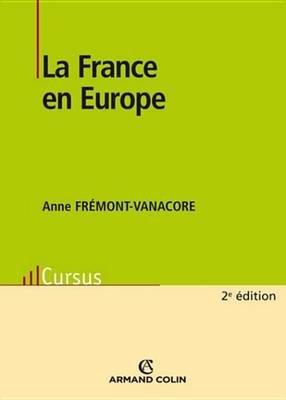 La France En Europe (French, Electronic book text): Anne Fremont-Vanacore