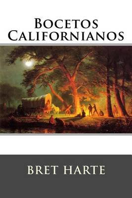 Bocetos Californianos (Spanish, Paperback): Bret Harte