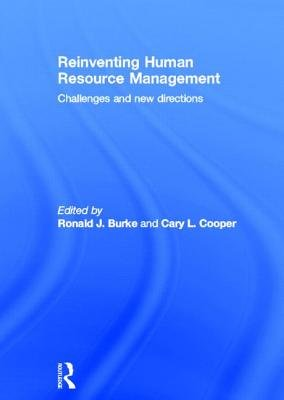 Reinventing HRM - Challenges and New Directions (Hardcover): Ronald J. Burke, Cary L. Cooper