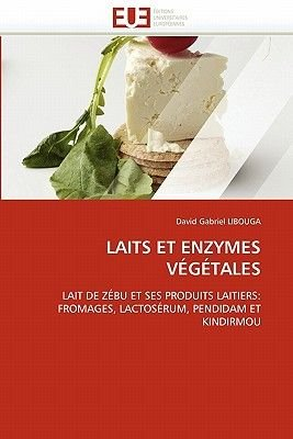 Laits Et Enzymes Vegetales (French, Paperback): Libouga-D