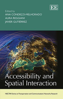 Accessibility and Spatial Interaction (Hardcover): Ana Condeco-Melhorado, Aura Reggiani, Javier Gutierrez