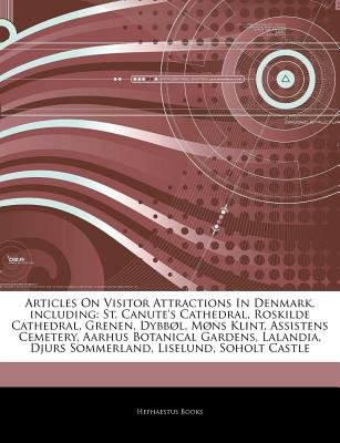 Articles on Visitor Attractions in Denmark, Including - St. Canute's Cathedral, Roskilde Cathedral, Grenen, Dybb L, M NS...