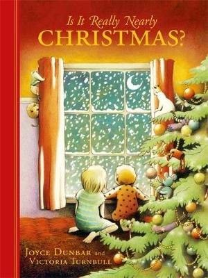 Is it Really Nearly Christmas? (Hardcover): Joyce Dunbar