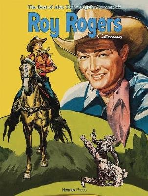 The Best of Alex Toth and John Buscema Roy Rogers Comics (Hardcover): Roy Rogers