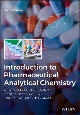 Introduction to Pharmaceutical Analytical Chemistry (Paperback, 2nd Edition): Stig Pedersen-Bjergaard, Pyramid