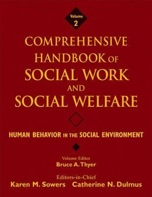 Comprehensive Handbook of Social Work and Social Welfare, v. 2 - Human Behavior in the Social Environment (Hardcover): Bruce A....
