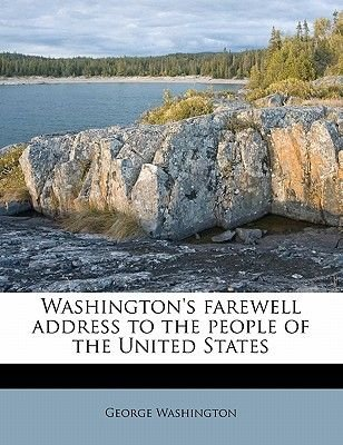 Washington's Farewell Address to the People of the United States (Paperback): George Washington
