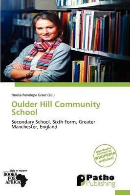Oulder Hill Community School (Paperback): Noelia Penelope Greer
