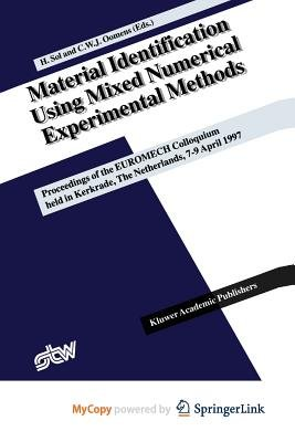 Material Identification Using Mixed Numerical Experimental Methods (Paperback): Hugo Sol, Cees W.J. Oomens