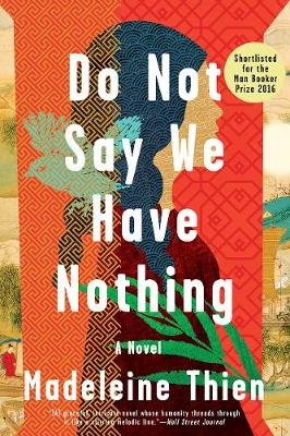 Do Not Say We Have Nothing - A Novel (Paperback): Madeleine Thien