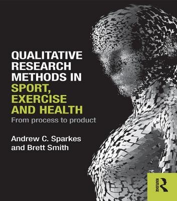 Qualitative Research Methods in Sport, Exercise and Health - From Process to Product (Electronic book text): Andrew C. Sparkes,...