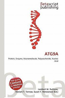 Atg9a (Paperback): Lambert M. Surhone, Mariam T. Tennoe, Susan F. Henssonow