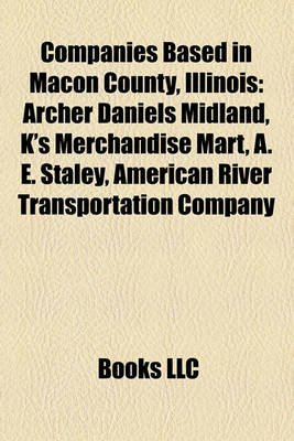companies based in macon county illinois archer daniels midland ks merchandise mart