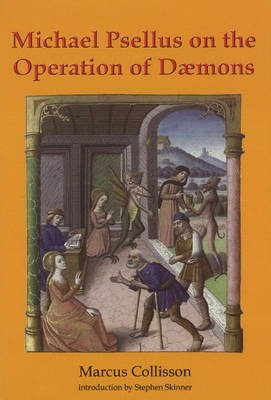 Michael Psellus on the Operation of Daemons (Hardcover): Marcus Collisson