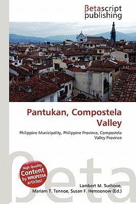 Pantukan, Compostela Valley (Paperback): Lambert M. Surhone, Mariam T. Tennoe, Susan F. Henssonow