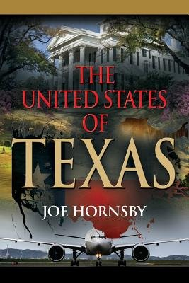 The United States of Texas (Paperback): Joe Hornsby
