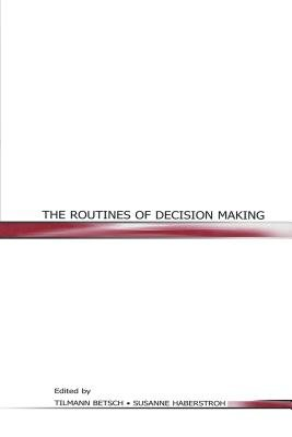 The Routines of Decision Making (Electronic book text): Tilmann Betsch, Susanne Haberstroh