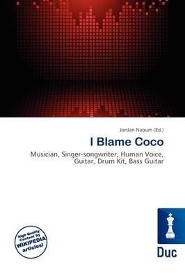 I Blame Coco (Paperback): Jordan Naoum