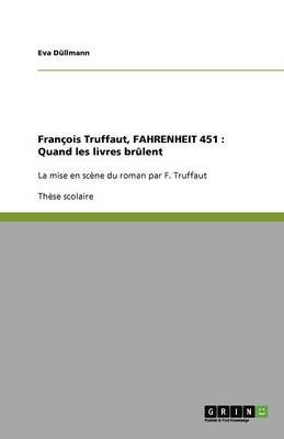 Francois Truffaut, Fahrenheit 451 - Quand Les Livres Brulent (French, Paperback): Eva D. Llmann, Eva Dullmann