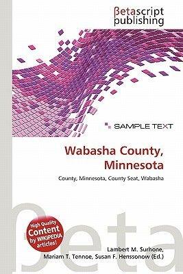 Wabasha County, Minnesota (Paperback): Lambert M. Surhone, Miriam T. Timpledon, Susan F. Marseken