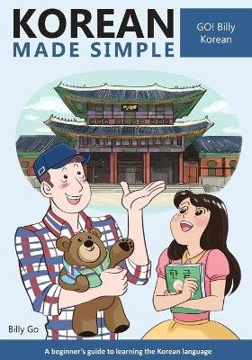 Korean Made Simple - A Beginner's Guide to Learning the Korean Language (Paperback): Billy Go