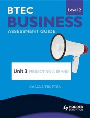 BTEC First Business Level 2 Assessment Guide: Unit 3 Promoting a Brand (Electronic book text, Digital original): Carole Trotter
