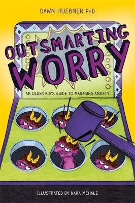 Outsmarting Worry - An Older Kid's Guide to Managing Anxiety (Paperback): Dawn Huebner