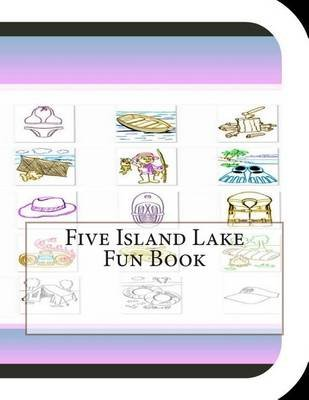 Five Island Lake Fun Book - A Fun and Educational Book on Five Island Lake (Paperback): Jobe Leonard