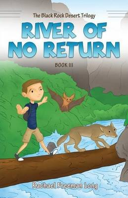 The Black Rock Desert Trilogy - River of No Return (Paperback): Rachael Freeman Long