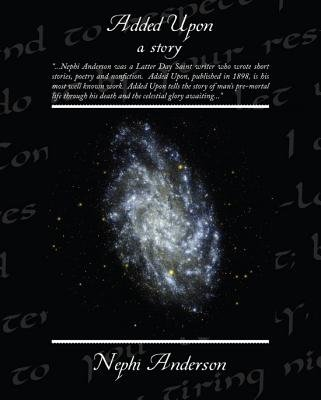 Added Upon a Story (eBook) (Electronic book text): Nephi Anderson