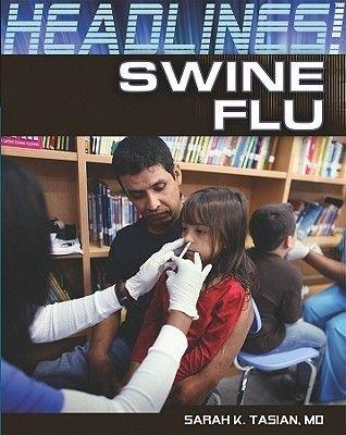 Swine Flu (Hardcover): Sarah K. Tasian