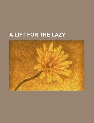 A Lift for the Lazy (Paperback): Books Group