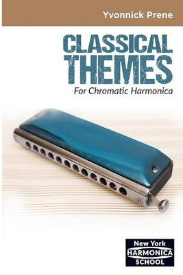 Classical Themes for Chromatic Harmonica - +Audio Mp3s (Paperback): Yvonnick Prene