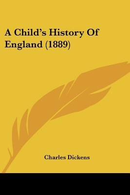 A Child's History of England (1889) (Paperback): Charles Dickens